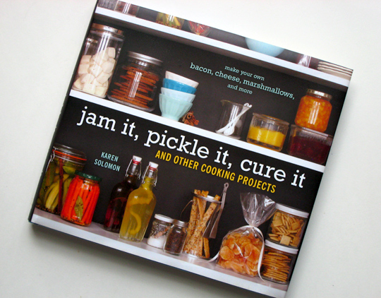 Jam It, Pickle It, Cure It Cookbook cover
